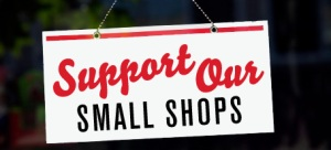 Support Our Small Shops